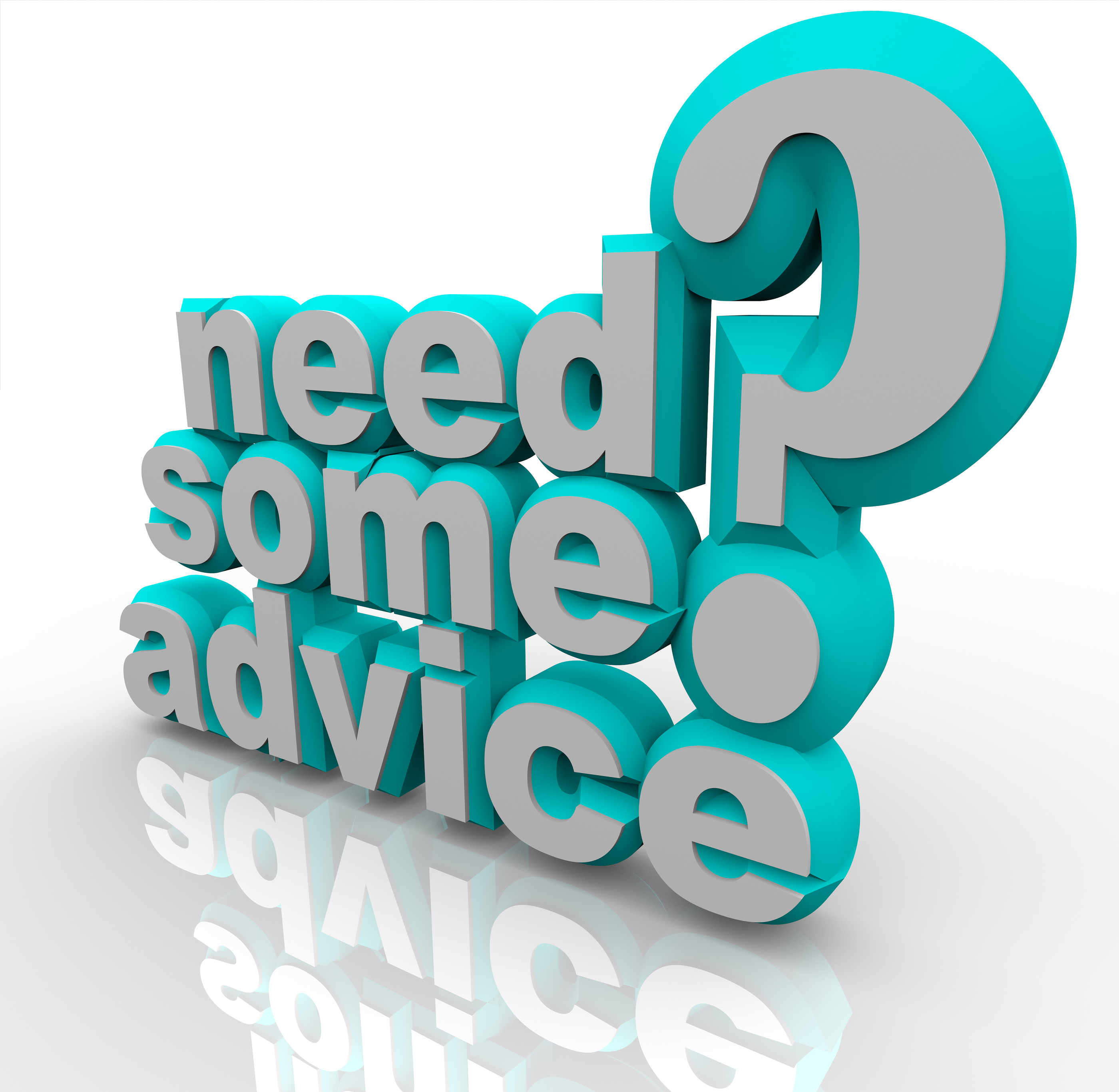 The words Need Some Advice in 3D words and a question mark, asking if you require help, assistance o