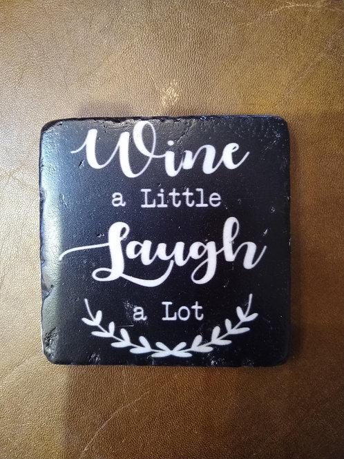 'Wine a little, laugh a lot' Coaster