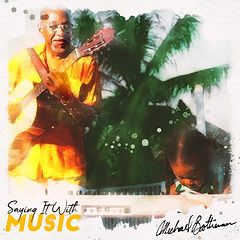 Michael Boothman_Saying It With Music_Si