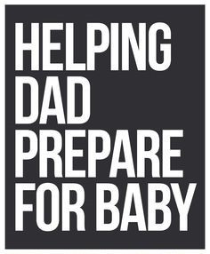 Preparation advice for new dads