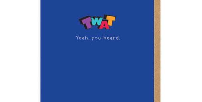 Twat, Yeah, You Heard Enamel Pin Greeting Card