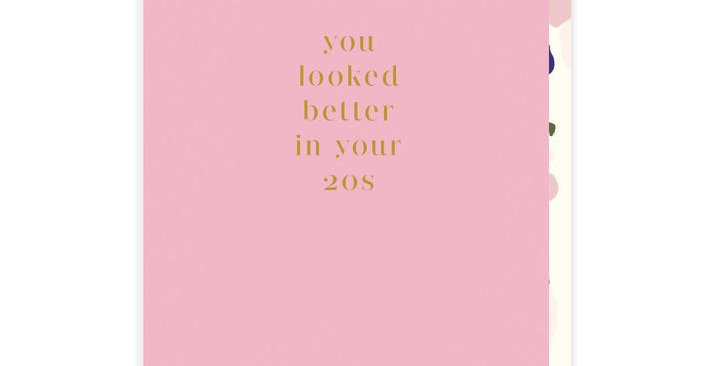 Looked better in your 20s Greeting Card