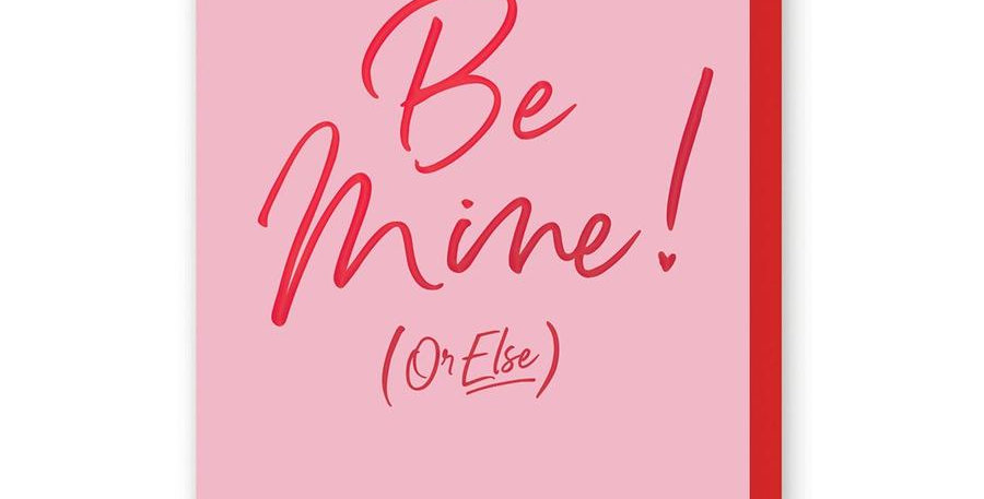 Be Mine..