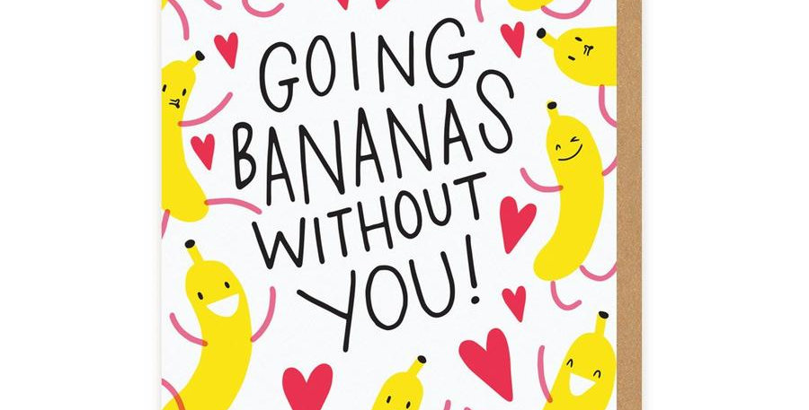 Going Bananas Without You