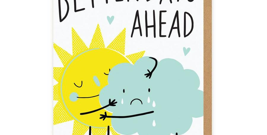 Better Days Ahead Greeting Card