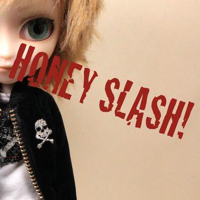 HONEY SLASH!
