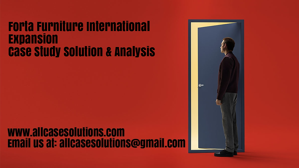 Forta Furniture International Expansion Case Solution