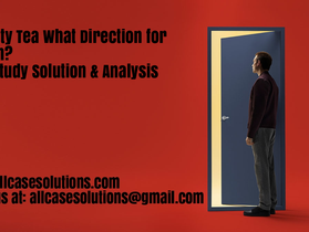 Sagacity Tea What Direction for Growth? Harvard Case Study Solution & Online Case Analysis