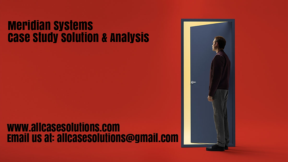 Meridian Systems Case Solution