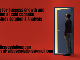Recipe for Success Growth and Evolution at Café Cupcake Harvard Case Study Solution & Analysis