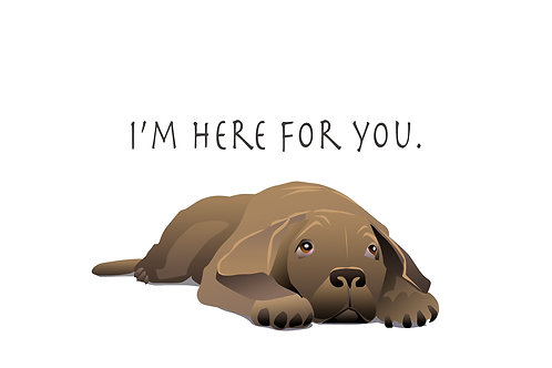 I'm here for you. (Single Card)