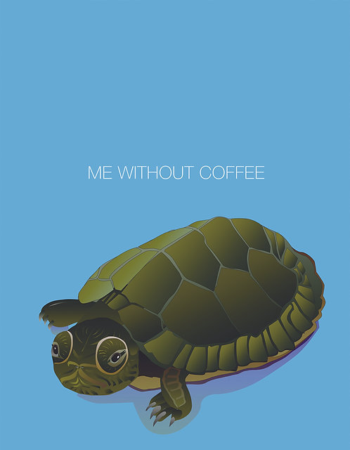 Me without coffee (turtle). (Single Card)