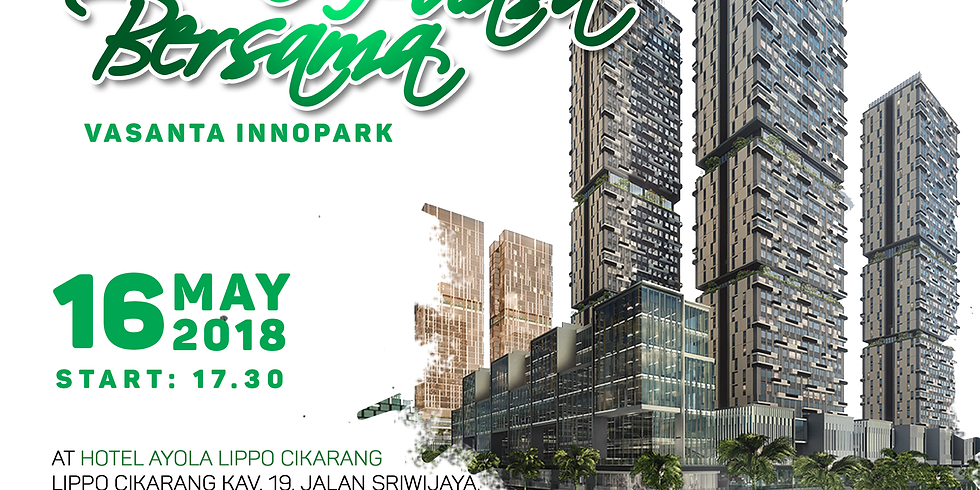 Buka Bersama Vasanta Innopark, Hotel Ayola Lippo Cikarang, 16 Mei 2018