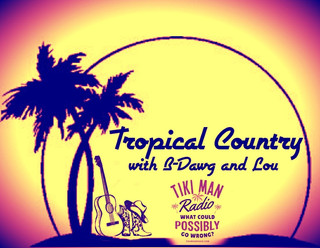 Tropical Country with B-Dawg & Lou Wed 7PM