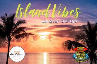 Island Vibes with Scotty Chill Dyer Friday's 7PM