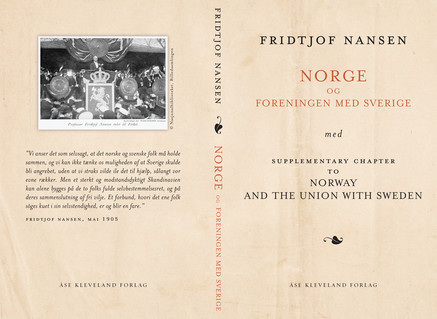:::  Fridtjof Nansen Norge og foreningen med Sverige  Åse Kleveland Forlag