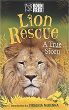 Born Free Lion Rescue A True Story by Sara Starbuck