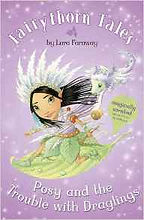 Fairythorn Tales Posy and the Trouble with Draglings by Lara Faraway (Sara Starbuck)