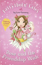 Fairythorn Tales Rose and the Friendship Wish by Lara Faraway (Sara Starbuck)