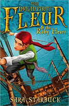 The Dread Pirate Fleur & the Ruby Heart by Sara Starbuck