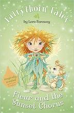 Fairythorn Tales Fleur and the Sunset Chorus by Lara Faraway (Sara Starbuck)