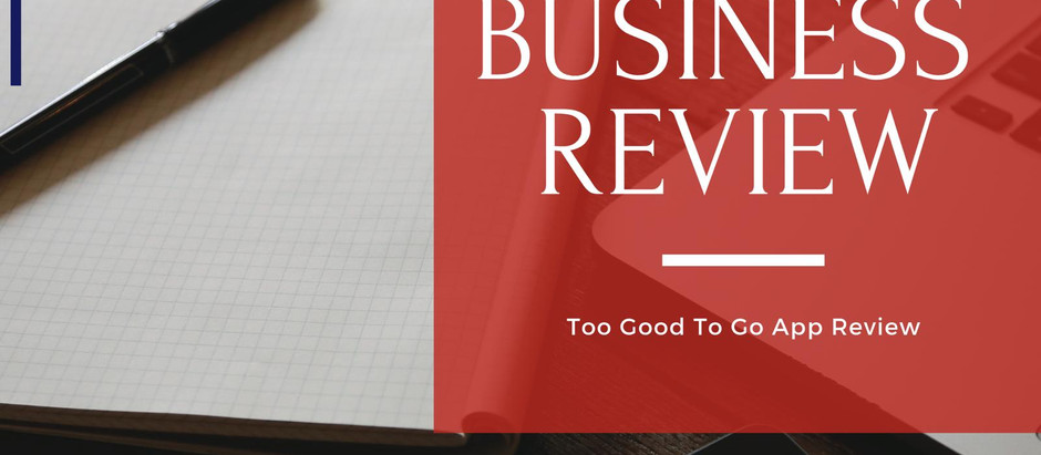 Business Review: Too Good To Go App Review