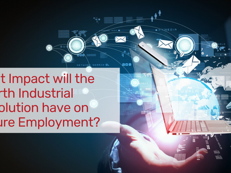 What Impact will the Fourth Industrial Revolution have on Future Employment?