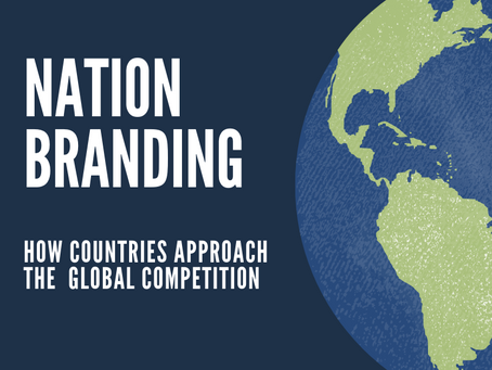 Nation Branding: How Countries Approach the Global Competition