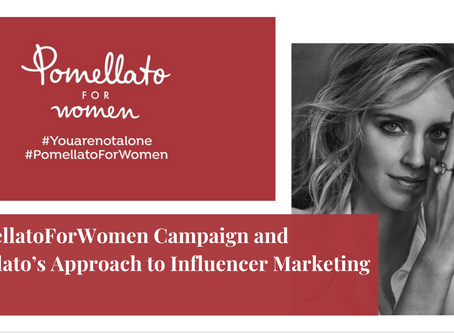 #PomellatoForWomen Campaign and Pomellato's Approach to Influencer Marketing