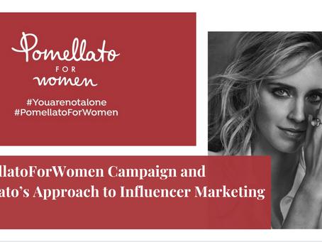 #PomellatoForWomen Campaign and Pomellato's Approach to Influencer Marketing
