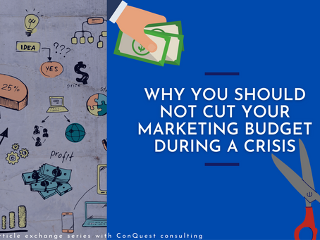 Why you should not cut your marketing budget during a crisis