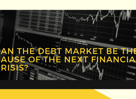 Can the Debt Market be the Cause of the Next Financial Crisis?