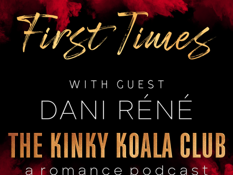 Episode 5: First Times with Dani Réné!