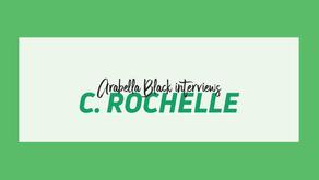 Arabella Black Interview no. 27: C. Rochelle