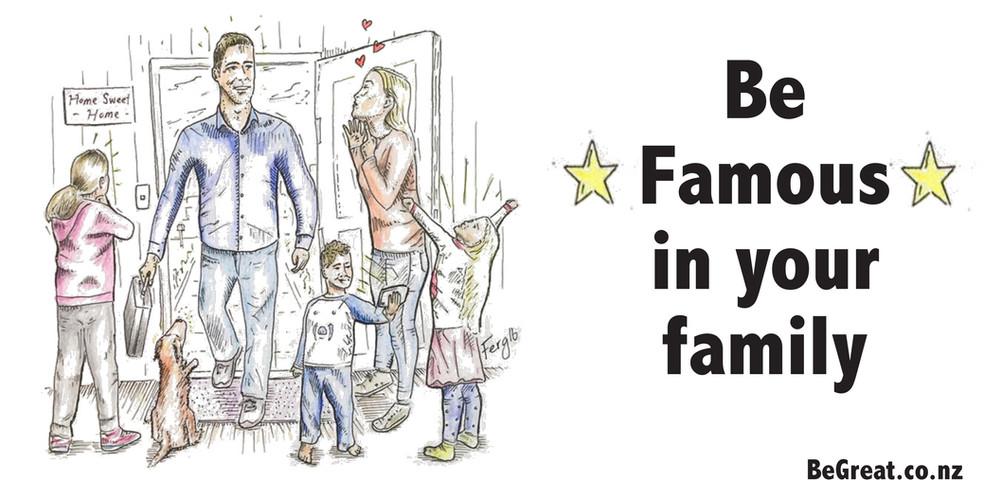 Be Famous to your family
