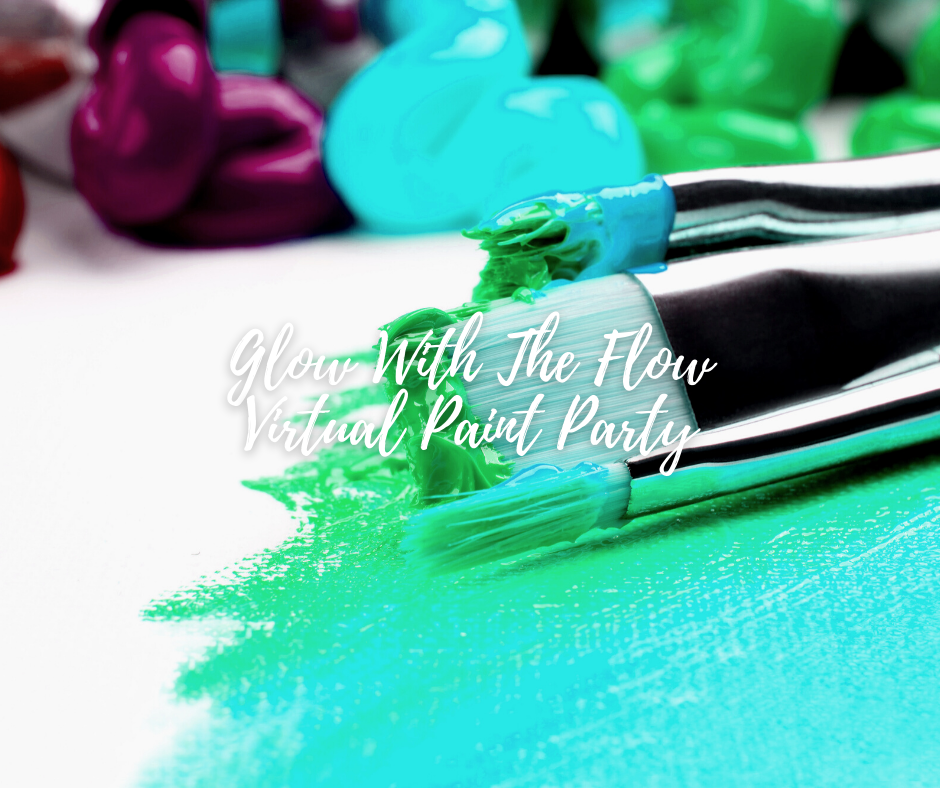 Glow With The Flow Virtual Paint Party