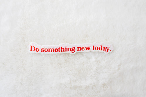 Do Something New Today Sticker- Red