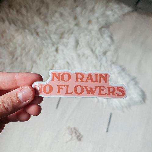 No Rain No Flowers Sticker