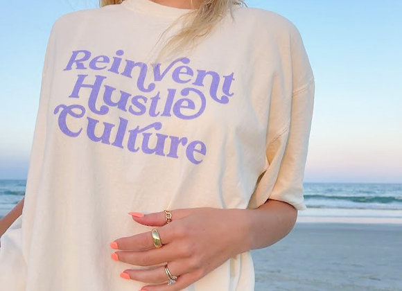 Reinvent Hustle Culture Tee