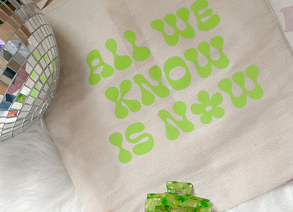 All We Know Is Now Tote