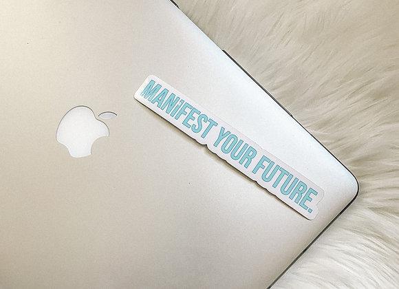 Manifest Your Future Sticker