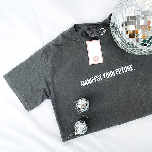 Manifest Your Future Tee