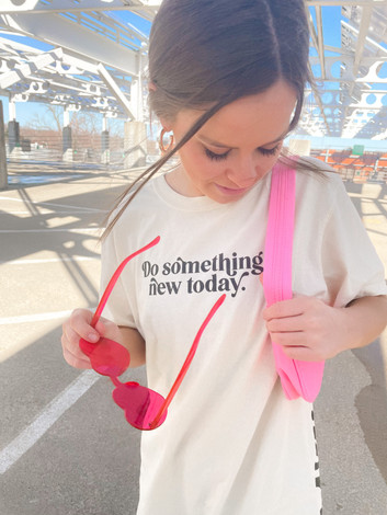 Do Something New Today Tee