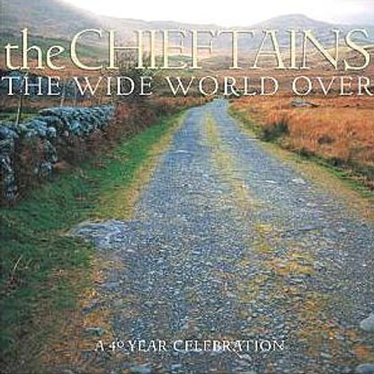 THE CHIEFTAINS WIDE WORLD OVER