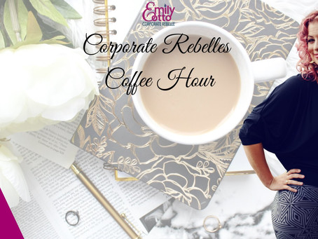 Corporate Rebelle Coffee Hour Networking!