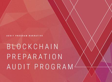ISACA Released Blockchain Preparation Audit Program