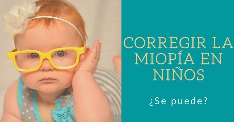 CORRECCIÓN DE MIOPÍA EN NIÑOS
