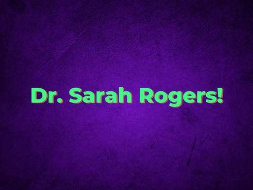 Dr. Sarah Rogers!