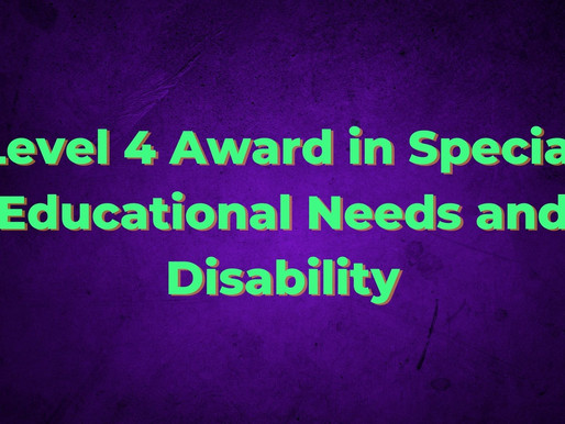 Level 4 Award in Special Educational Needs and Disability (SEND) Leadership and Management in the Ea