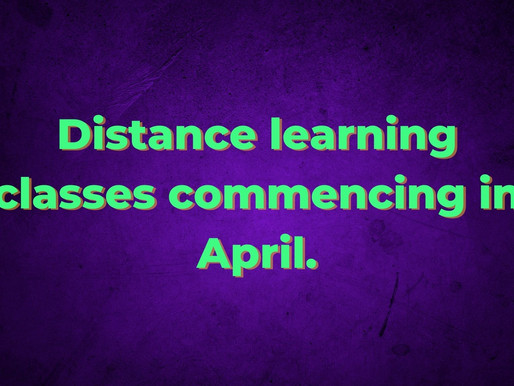 Distance learning classes commencing in April.